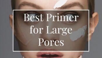 best primer for large pores